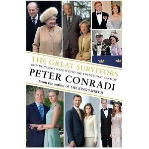 Review: The Great Survivors: How Monarchy Made It Into the Twenty-First Century. Peter Conradi